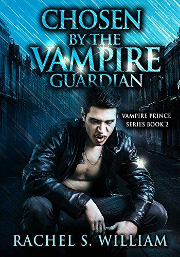 ROMANCE: Chosen By The Vampire Guardian: (Vampire Prince Book 2) (English Edition)