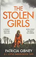 The Stolen Girls: A Totally Gripping Thriller with a Twist You Won't See Coming (Detective Lottie Parker)