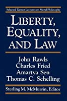 Liberty, Equality, and Law (Selected Tanner Lectures on Moral Philosophy)