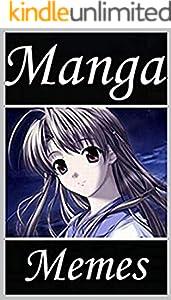 Manga Memes - Funny Memes Anime And Japanese Comics Special (English Edition)