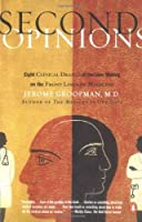 Second Opinions: Eight Clinical Dramas of Decision Making on the Front Lines of Medicine【洋書】 [並行輸入品]