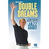 Double Dreams: Living a Life of Glee, Harmony And, Oh Yes ... Jazz Hands!