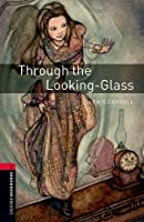 Oxford Bookworms Library: Level 3:: Through the Looking-Glass Audio Pack
