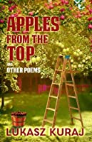 Apples from the Top and Other Poems