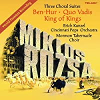 Three Choral Suites: Ben-Hur Quo Vadis King of