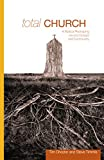 Total Church: A Radical Reshaping around Gospel and Community (Re: Lit Books) (English Edition)