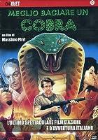 Meglio Baciare Un Cobra [Italian Edition]