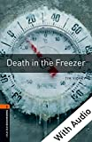 Death in the Freezer - With Audio Level 2 Oxford Bookworms Library: 700 Headwords