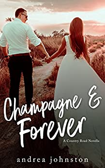 Champagne & Forever by [Johnston, Andrea]