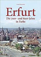 Erfurt: Die 70er- und 80er-Jahre  in Farbe