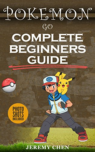 Pokémon Go: Complete Beginners...