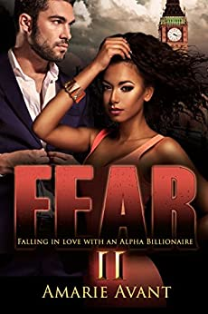 Fear II: Falling in Love with an Alpha Billionaire by [Avant, Amarie]