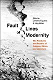 MILLET Fault Lines of Modernity: The Fractures and Repairs of Religion, Ethics, and Literature