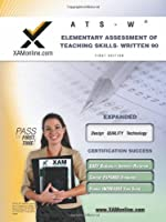 NYSTCE ATS-W Elementary Assessment of Teaching Skills - Written 90 Teacher Certification Test Prep Study Guide