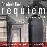 フリードリヒ・キール:レクイエム ヘ短調 Op.20(第2稿 ピアノ伴奏版…1878年)