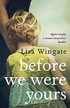 Before We Were Yours - a poignant, family story and New York Times bestseller by [Wingate, Lisa]