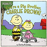 You're a Big Brother, Charlie Brown! (Peanuts)