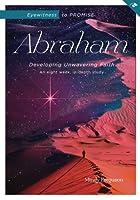 Eyewitness to Promise - Abraham: Developing Unwavering Faith (Eyewitness Bible Studies)
