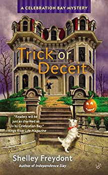 Trick or Deceit (Celebration Bay Mystery Book 4) by [Freydont, Shelley]