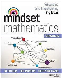 Mindset Mathematics: Visualizing and Investigating Big Ideas, Grade K (English Edition)