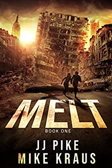 MELT - MELT Book 1: (A Thrilling Post-Apocalyptic Survival Series) by [Pike, JJ, Kraus, Mike]