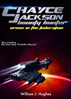Chayce Jackson Bounty Hunter: Crisis in the Federation