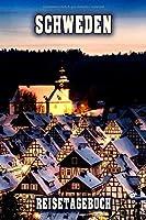 Schweden Reisetagebuch: Winterurlaub in Schweden. Ideal fuer Skiurlaub, Winterurlaub oder Schneeurlaub.  Mit vorgefertigten Seiten und freien Seiten fuer  Reiseerinnerungen. Eignet sich als Geschenk, Notizbuch oder als Abschiedsgeschenk