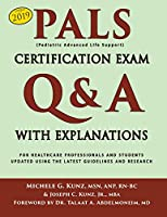 PALS Certification Exam Q&A With Explanations: For Healthcare Professionals and Students