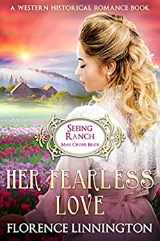 Her Fearless Love (Seeing Ranch Mail Order Bride): A Western Historical Romance Book by [Linnington, Florence]