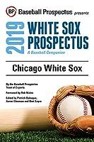 Chicago White Sox 2019: A Baseball Companion
