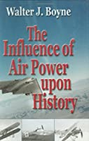 The Influence of Air Power upon History (Giniger Book)