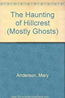 HAUNTING/HILLCREST (Mostly Ghosts)