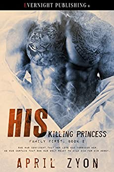 His Killing Princess (Family First Book 2) by [Zyon, April]