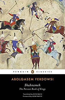Shahnameh: The Persian Book of Kings (Penguin Classics) by [Ferdowsi, Abolqasem]