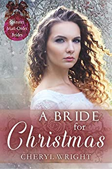 A Bride for Christmas (Spinster Mail-Order Brides Book 2) by [Wright, Cheryl]