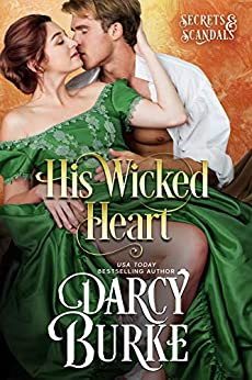 His Wicked Heart (Secrets & Scandals Book 2) by [Burke, Darcy]
