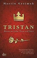 Tristan: Roman um Liebe, Treue und Verrat
