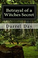 Betrayal of a Witches Secret (Witches of the Forest)