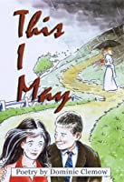 This I May: My book of poems