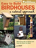 Easy to Build Birdhouses - A Natural Approach: Must Know Info to Attract and Keep the Birds You Want (Popular Woodworking) 画像