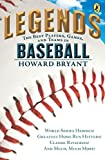 Legends: The Best Players, Games, and Teams in Baseball: World Series Heroics! Greatest Home Run Hitters! Classic Rivalries! And Much, Much More! (Legends: Best Players, Games, & Teams) 画像