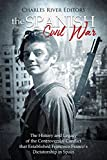 The Spanish Civil War: The History and Legacy of the Controversial Conflict that Established Francisco Franco's Dictatorship in Spain (English Edition)