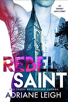 Rebel Saint by [Leigh, Adriane]
