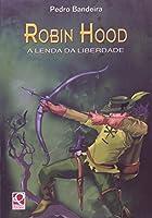 Robin Hood. A Lenda Da Liberdade