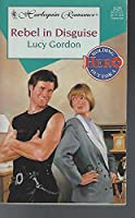 Rebel In Disguise (Holding Out For A Hero) (Harlequin Romance)