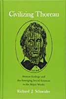 Civilizing Thoreau: Human Ecology and the Emerging Social Sciences in the Major Works (Mind and American Literature)