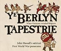Ye Berlyn Tapestrie: John Hassall's Satirical First World War Panorama