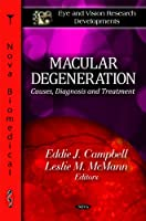 Macular Degeneration: Causes, Diagnosis and Treatment (Eye and Vision Research Developments)