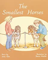 The Smallest Horses: Student Reader (Rigby Pm Plus Turquoise: Level 17)