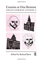 Cousins at One Remove: Anglo-German Studies: 2nd: Cousins at One Remove (Maney Main Publications)